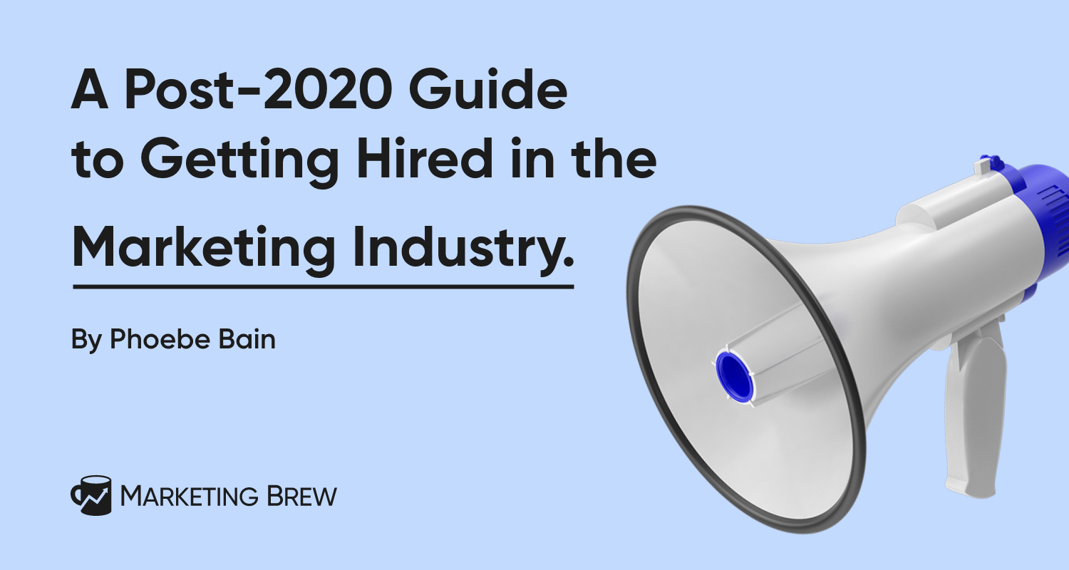 A Post-2020 Guide to Getting Hired in the Marketing Industry