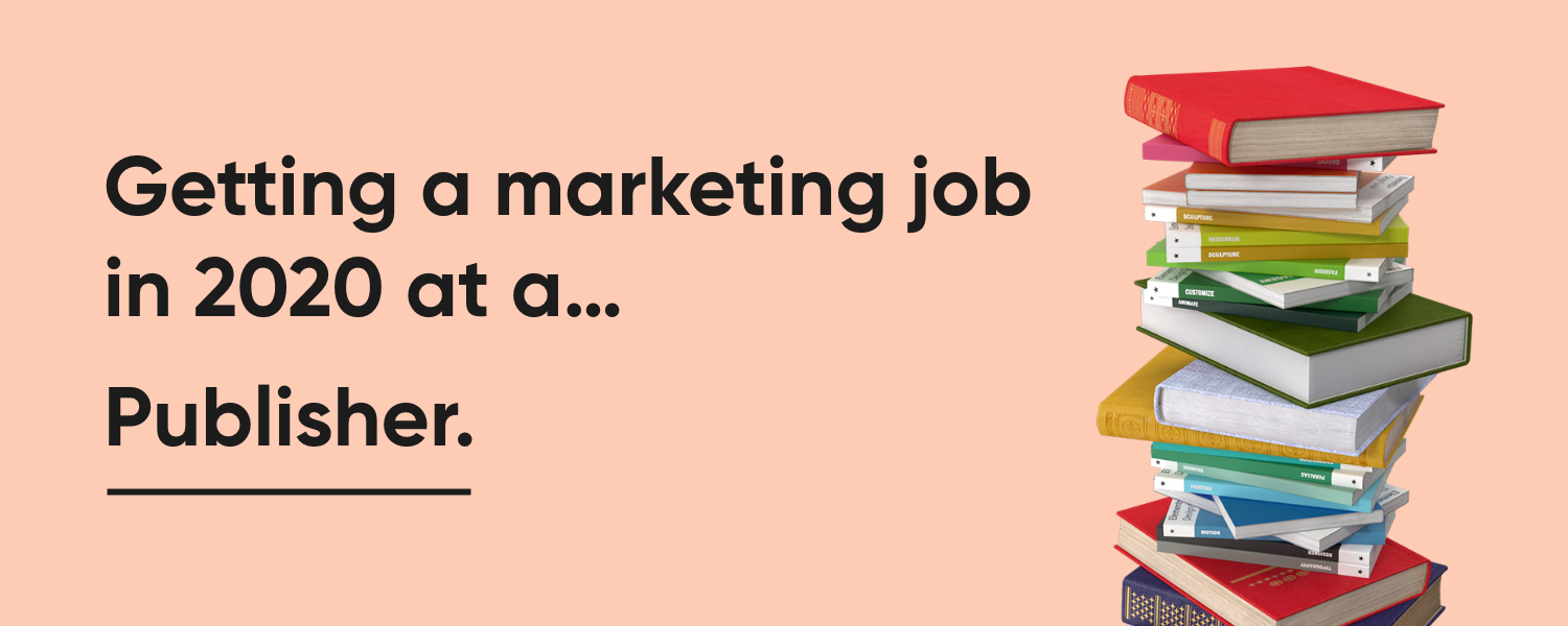 How to Get a Marketing Job: Landing a Marketing Job at a Publisher